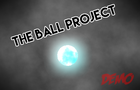 The Ball Project (Demo)