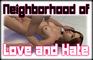 Neighborhood Love & Hate