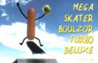 Mega Skater Boulzor Turbo