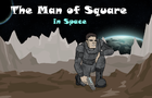 The Man of Square