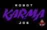 Robot Karma Joe