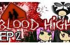 Blood High Ep02