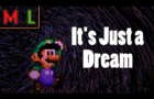 M & L [Pixels] - It's Just a Dream