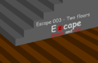 Escape 003: Two Floors