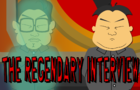 The Regendary Interview