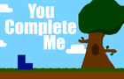 You Complete Me (Redone)