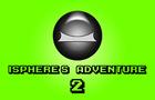 iSphere's Adventure 2!