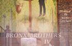 Bronx Brothers IV