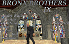 Bronx Brothers IX