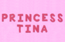 Princess Tina