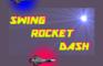 Swing Rocket Dash
