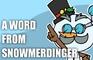 A word from Snowmerdinger