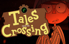 Tales from the Crossing