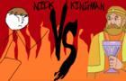 Nick Vs. Kingman