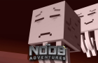 The Noob Adventures Episode 27