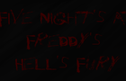 Not FNAF:Hell's Fury