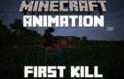 First Kill - (Minecraft)