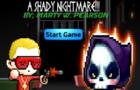 A Shady Nightmare!!!