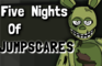 Five Nights Of Jumpscares