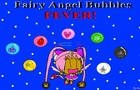 Fairy Angel Bubble FEVER