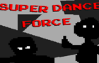 Super Dance Force