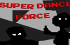Super Dance Force