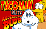 Taco-Man Plays Boy and his Blob