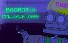 Brobot 2: College Lyfe