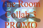 The Room Collab 3 PROMO