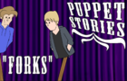 Puppet Stories - Forks