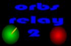 Orbs Relay 2