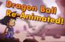 My Dragon Ball Re-Animate