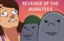 Revenge of the Manatees