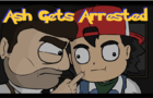 Ash gets arrested