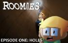 Roomies: Holes