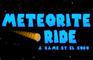 Meteorite Ride