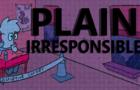 Plain Irresponsible