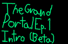 The Grand Portal Ep.1 Int