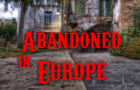 Abandoned In Europe
