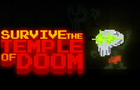 Survive the Temple of Doo