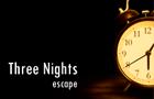 Three Nights Escape