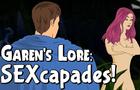 Garen's Lore: SEXcapades