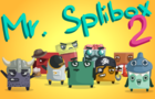 Mr. Splibox 2