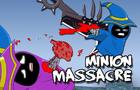 Minion Massacre!