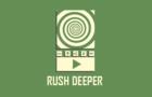 Rush Deeper