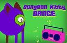 Dungeon Kitty DANCE!