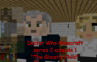 Doctor Who Minecraft Animated series 2 episode 1: Ghostly Child