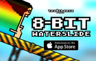 8-BIT WATERSLIDE: THE GAME!