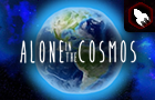 Alone in the Cosmos