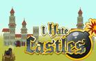 I Hate Castles